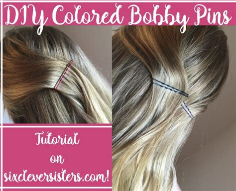 colored bobby pins diy colored bobby pins six clever