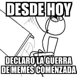 Rage Guy Meme Generator - meme desk flip rage guy desde hoy declaro la guerra de