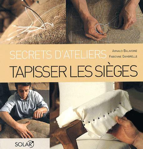 Livre Tapisserie Fauteuil by Tapisser Les Si 232 Ges Broch 233