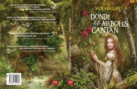 libro donde los rboles cantan libros y misterios bajo la lupa 7 donde los 225 rboles cantan laura gallego