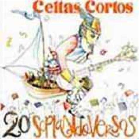 canciones celtas cortos romance de rosabella y domingo celtas cortos letra m 250 sica 2006