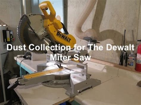 dewalt table saw dust collection dust collection for the dewalt 12in sliding compund miter