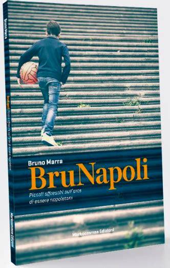 libreria raffaello napoli marted 236 la presentazione di brunapoli il libro di bruno