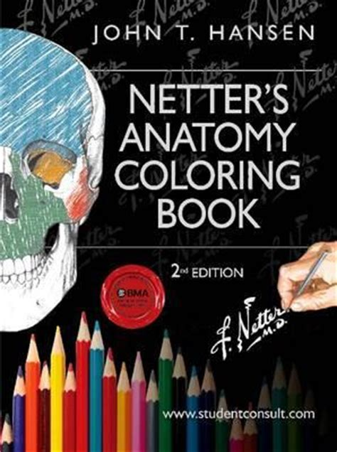 anatomy coloring book netter netter s anatomy coloring book t hansen