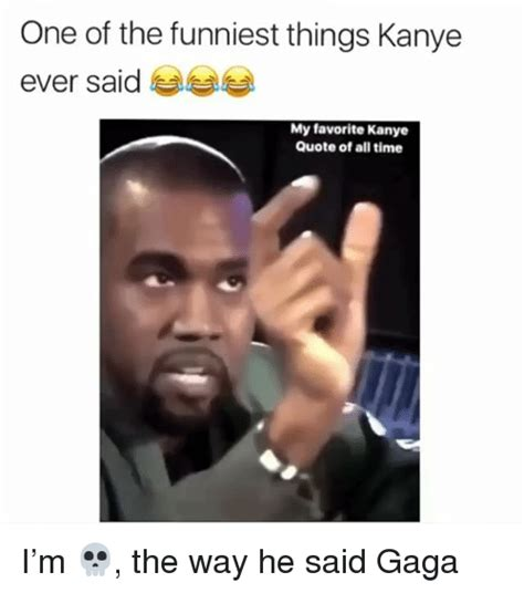 Funny Anal Meme - 25 best memes about kanye quote kanye quote memes