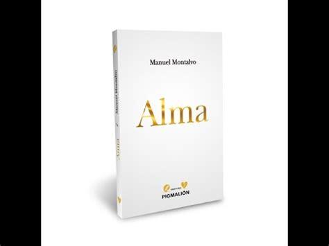 libro alma presentaci 243 n del libro quot alma quot de manuel montalvo youtube