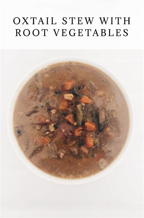 stew with root vegetables incognito muse recipe oxtail stew with root vegetables