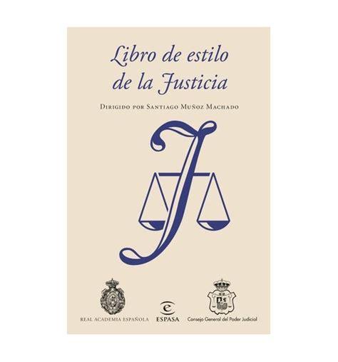 libro de estilo de libro de estilo de la justicia letras de la real academia espa 241 ola