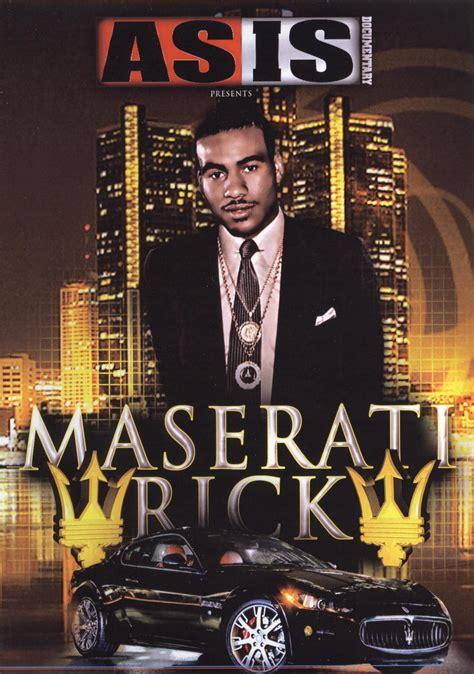 maserati rick story maserati rick 2009 shabazz synopsis characteristics