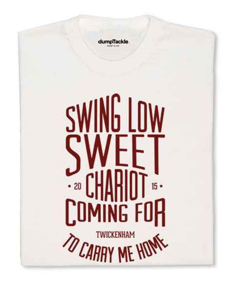 swing low england rugby quot swing low swee chariot quot england rugby t shirt quot swing