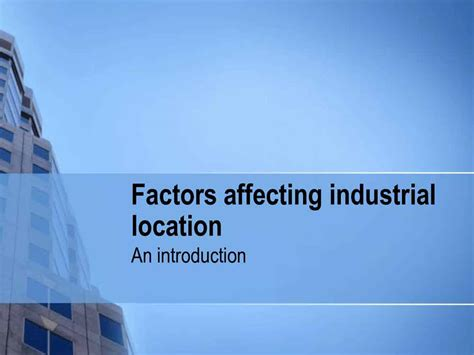 factors of industry location factors influencing the location of industries