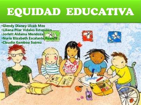 imagenes de justicia educativa equipo 3 equidad educativa