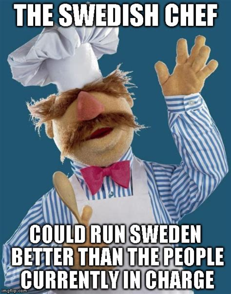 Swedish Meme - swedish chef imgflip