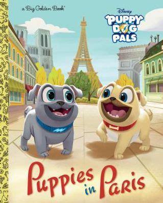 puppies in paris (disney junior: puppy dog pals) by