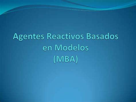 Modelos Basados En Agentes Mba Definición Alcances Y Limitaciones by Agentes Reactivos Basados En Modelos