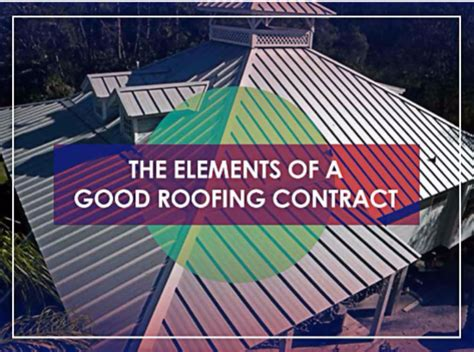 contract important elements the elements of a roofing contract