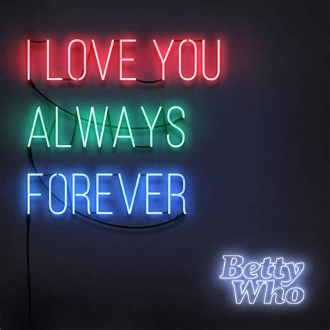 imagenes i love you forever betty who i love you always forever lyrics genius lyrics