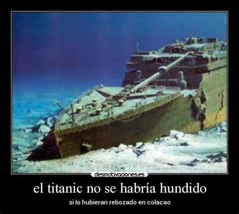 imagenes verdaderas del titanic hundido el titanic no se habr 237 a hundido desmotivaciones