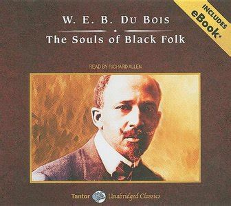 The Souls Of Black Folk Essays by W E B Dubois