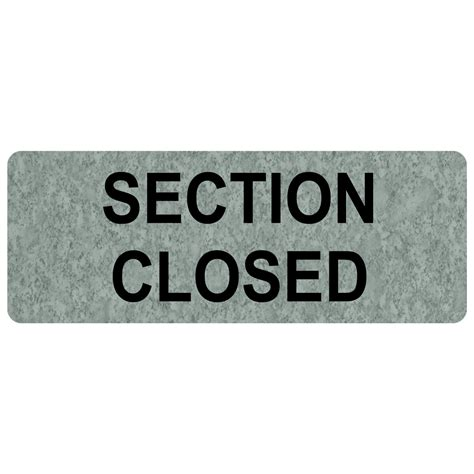 section closed sign section closed engraved sign egre 15839 blkonplmrbl