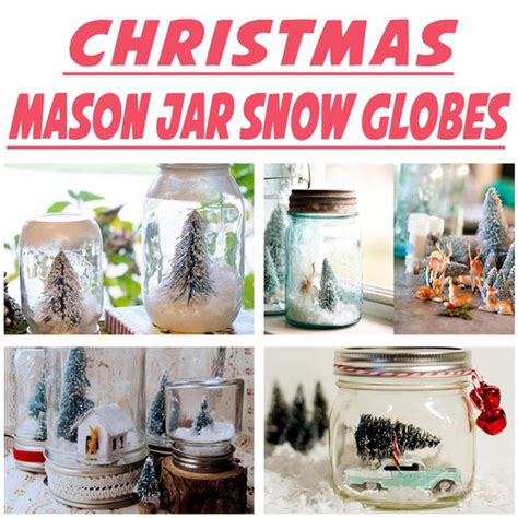 5 ways to make snow globes in mason jars for christmas