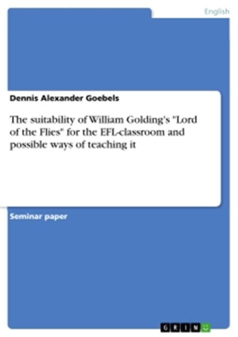 Possible Essay Topics For Lord Of The Flies by The Suitability Of William Golding S Quot Lord Of The Flies Quot For The Hausarbeiten Publizieren