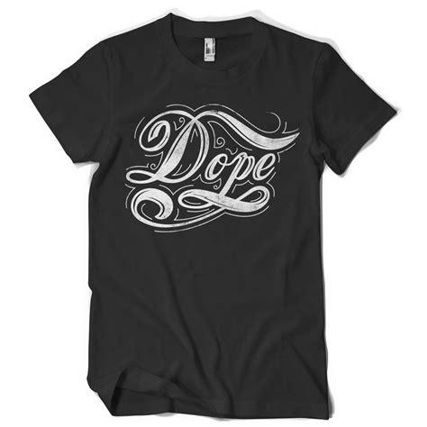 Tshirt Tshirt Dope dope t shirt design www pixshark images galleries
