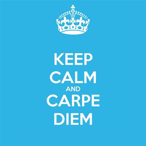 KEEP CALM AND CARPE DIEM Poster   Isadora Secchi Silveira   Keep Calm o Matic