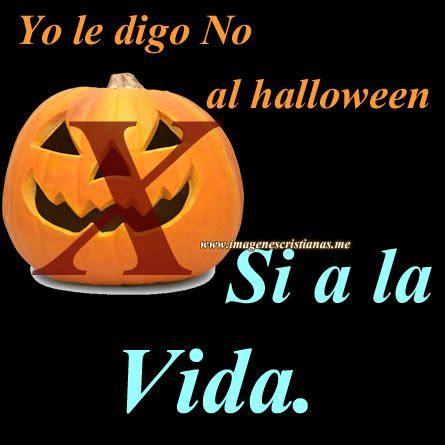 imagenes catolicas de no al hallowen yo le digo no al halloween im 193 genes cristianas gratis