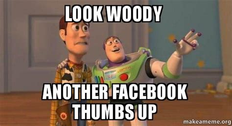 Buzz And Woody Memes - look woody another facebook thumbs up buzz and woody