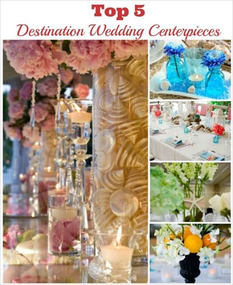 best destination wedding centerpieces awesome