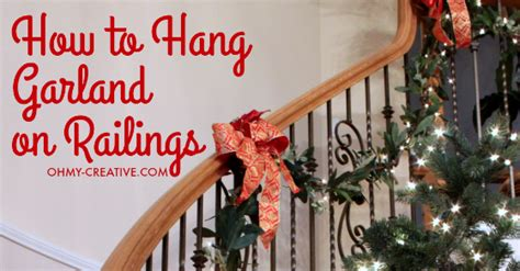 garland on banister how to hang garland on staircase banisters oh my creative
