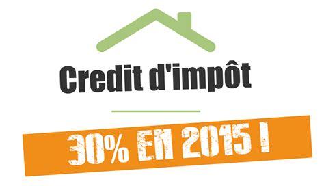Credit D Impot Maison Neuve 4531 by Le Cr 233 Dit D Imp 244 T Transition 233 Nerg 233 Tique 2015 2016