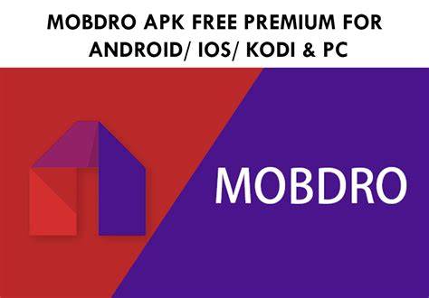apk free mobdro apk 2017 free premium for android ios kodi kindle and pc version