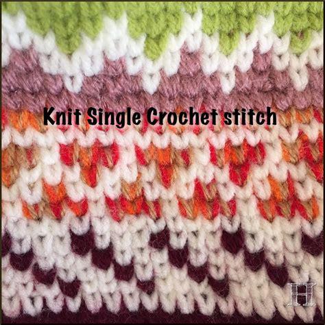how to crochet knit stitch stitch knit single crochet stitch how to clearlyhelena