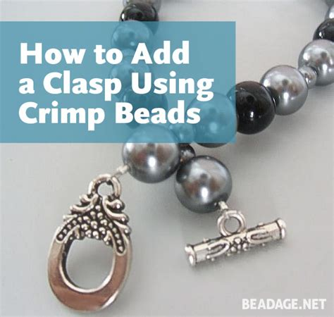 how to crimp in jewelry how to add a clasp using crimp beadage