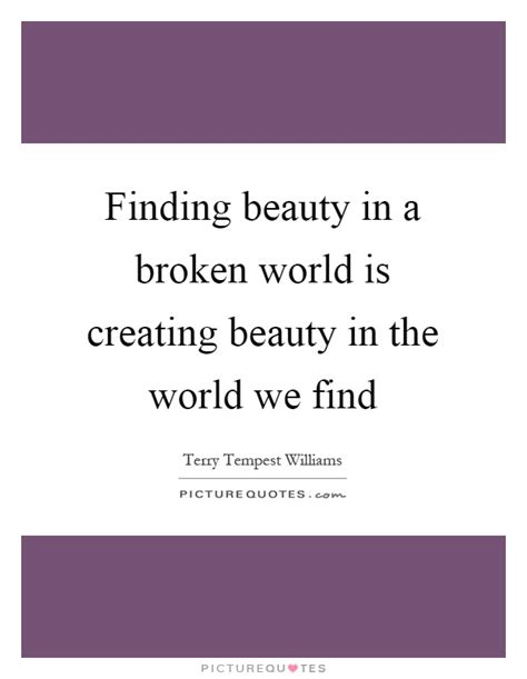 Finding In A Broken World broken quotes broken sayings broken picture quotes