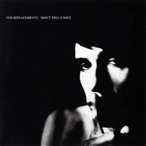 lyrics the replacements don t tell a soul paul westerberg