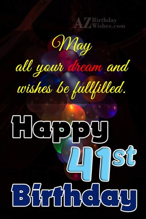 Happy 41st Birthday Wishes 41st Birthday Wishes