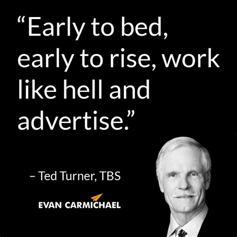 early to bed early to rise quote early to bed early to rise work like hell and advertise ted turner