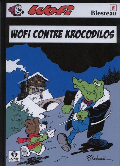 wofi le wofi 5 wofi contre krocodilos