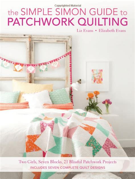 21 Crafty Patchwork Projects To All Free - giveaway the simple simon guide to patchwork quilting
