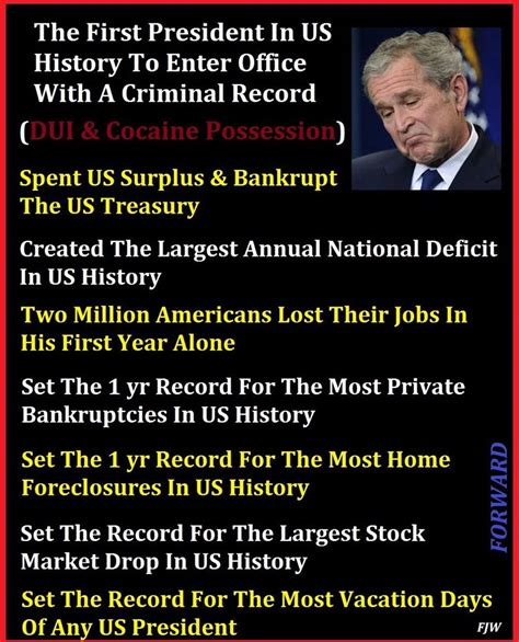 Enter Us With Criminal Record George W Bush Was The President In Us History To Enter Office With A Criminal