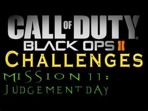black ops 2 caign challenges black ops 2 mission 11 judgement day all challenges