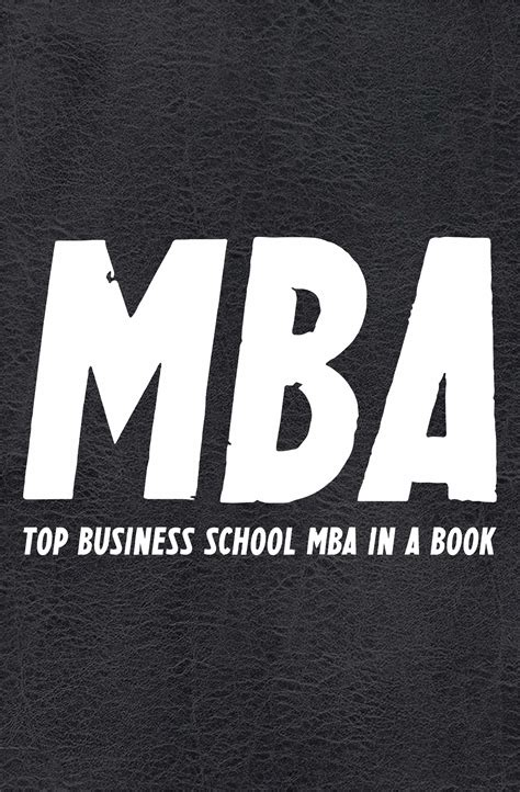 Best Mba Books Free by New Book The Mba Book Top Business School Mba In A Book