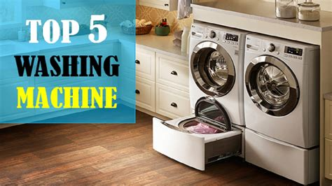 Top 5 Top Load Washing Machines 2017 - what is the top washing machine 2017 home safe