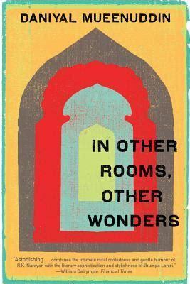 in other rooms other wonders in other rooms other wonders by daniyal mueenuddin