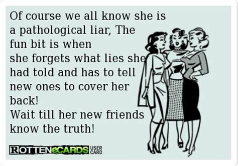 Compulsive Liar Memes - of course we all know she isa pathological liar thefun