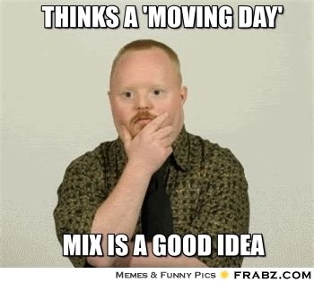 Moving Meme Generator - thinks a moving day derp meme generator captionator