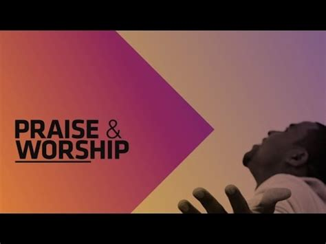 praise and worship images praise worship songs 2017